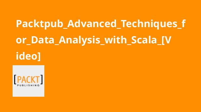 Packtpub_Advanced_Techniques_for_Data_Analysis_with_Scala_[Video]